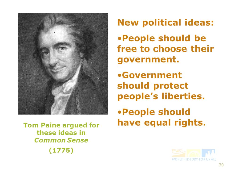 Tom Paine argued for these ideas in Common Sense