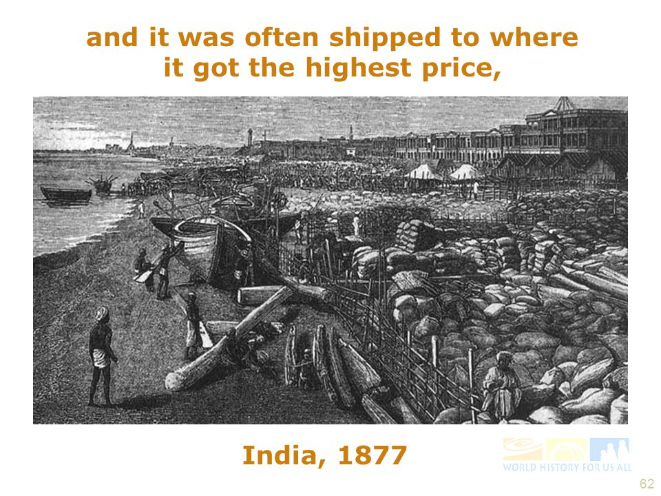 and it was often shipped to where it got the highest price,