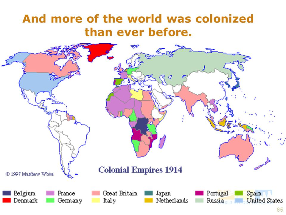 And more of the world was colonized than ever before.