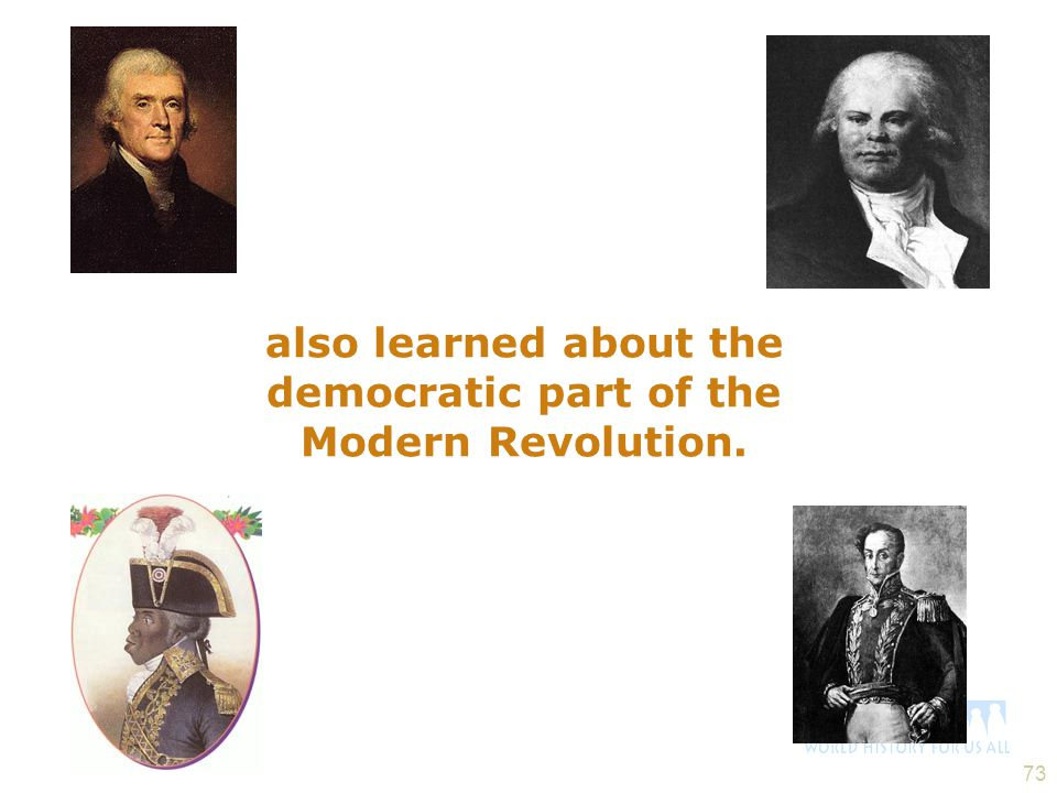 also learned about the democratic part of the Modern Revolution.