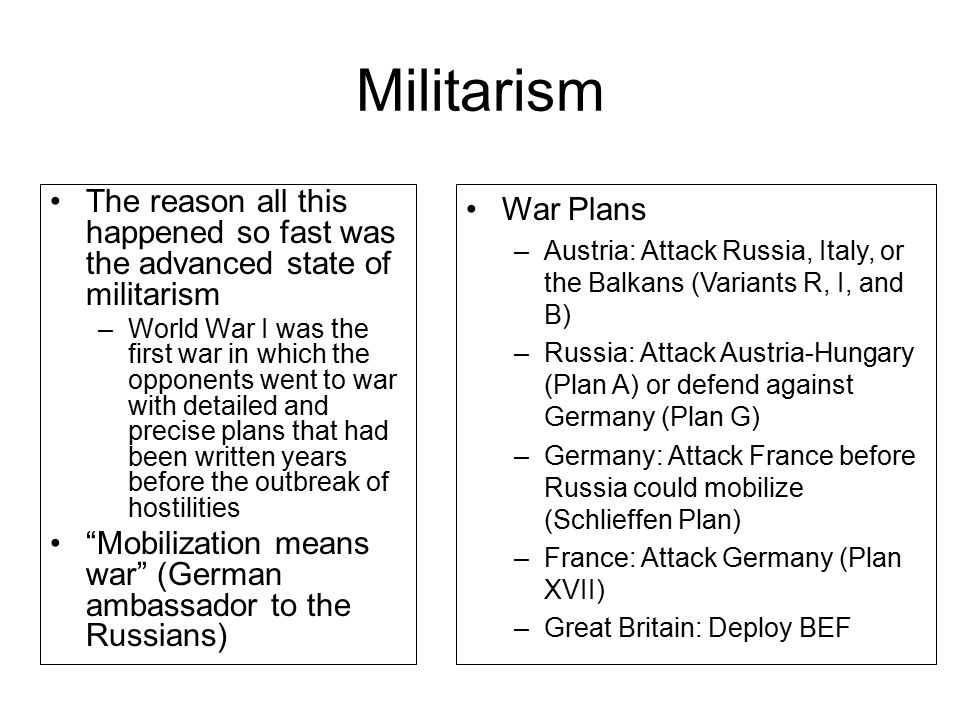 Militarism The reason all this happened so fast was the advanced state of militarism.