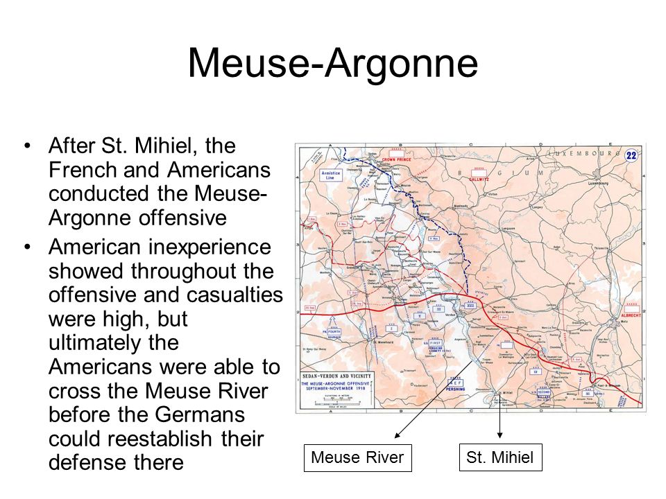 Meuse-Argonne After St. Mihiel, the French and Americans conducted the Meuse-Argonne offensive.