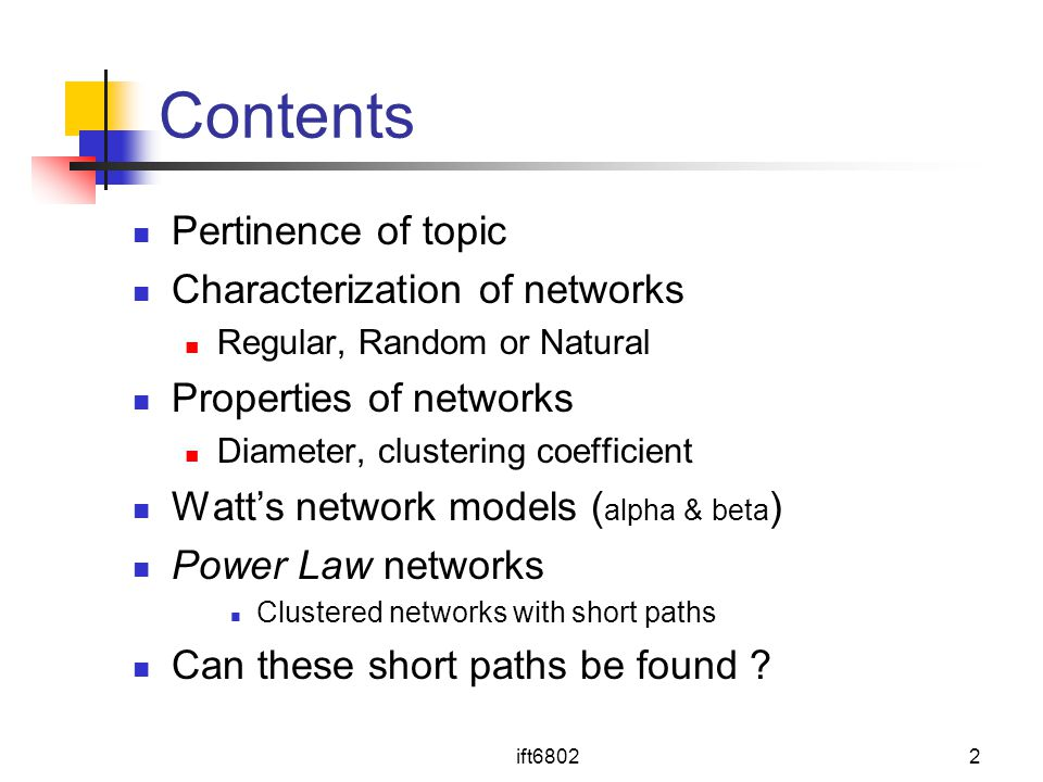 Contents Pertinence of topic Characterization of networks