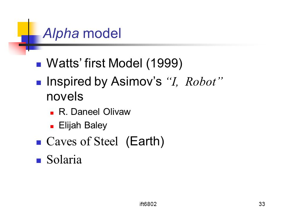 Alpha model Watts' first Model (1999)