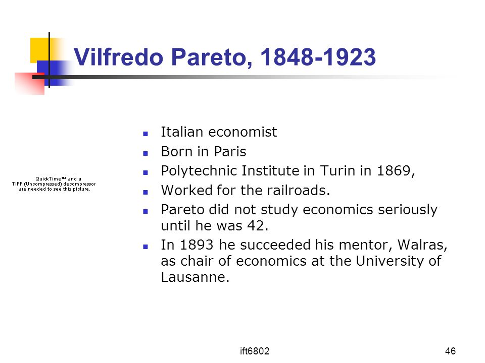 Vilfredo Pareto, 1848-1923 Italian economist Born in Paris
