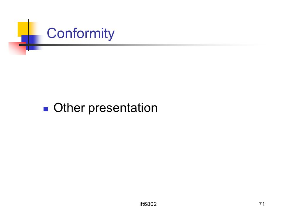 Conformity Other presentation ift6802