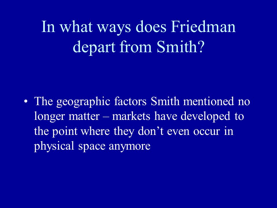 In what ways does Friedman depart from Smith