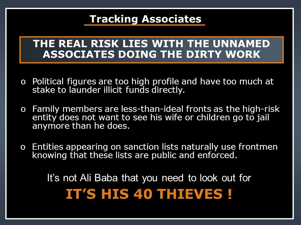 THE REAL RISK LIES WITH THE UNNAMED ASSOCIATES DOING THE DIRTY WORK