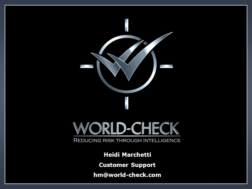 Heidi Marchetti Customer Support hm@world-check.com
