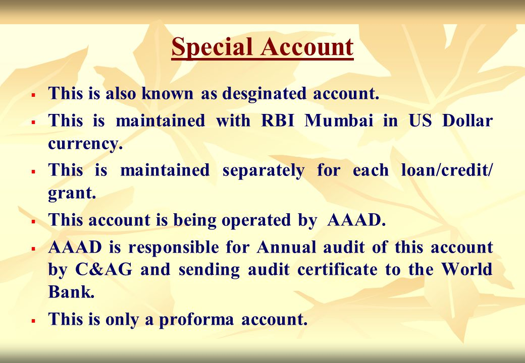 Special Account This is also known as desginated account.