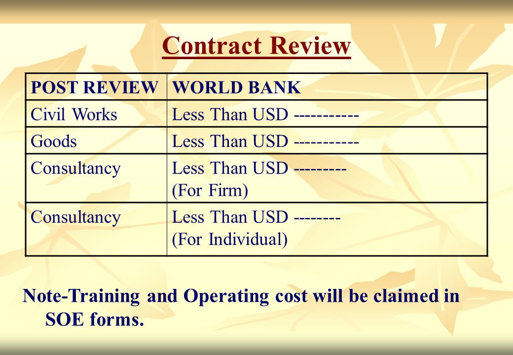 Contract Review POST REVIEW. WORLD BANK. Civil Works. Less Than USD ----------- Goods. Consultancy.