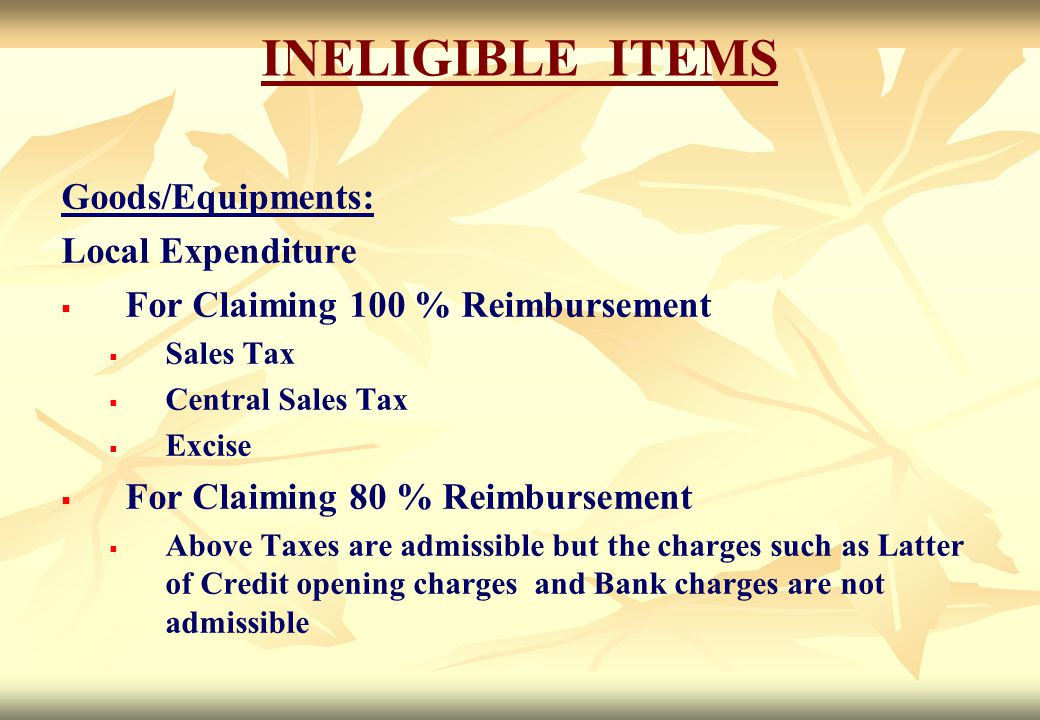 INELIGIBLE ITEMS Goods/Equipments: Local Expenditure