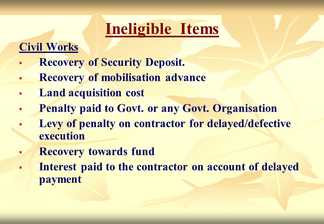 Ineligible Items Civil Works Recovery of Security Deposit.