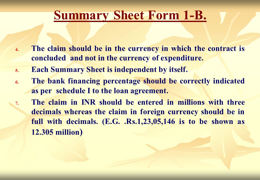 Summary Sheet Form 1-B. The claim should be in the currency in which the contract is concluded and not in the currency of expenditure.