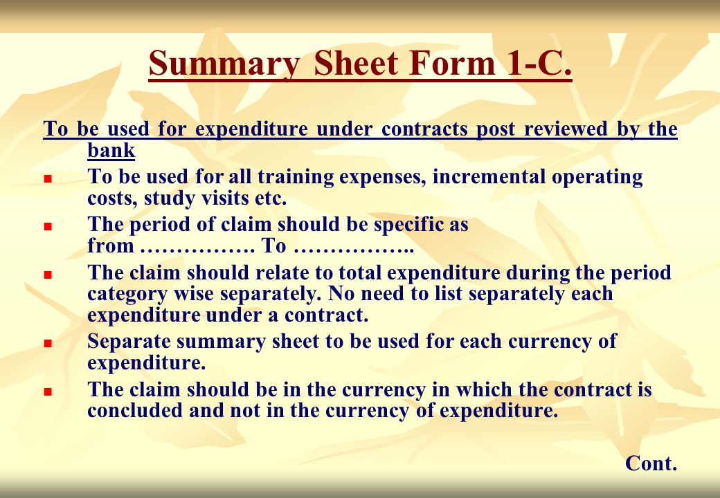 Summary Sheet Form 1-C. To be used for expenditure under contracts post reviewed by the bank.