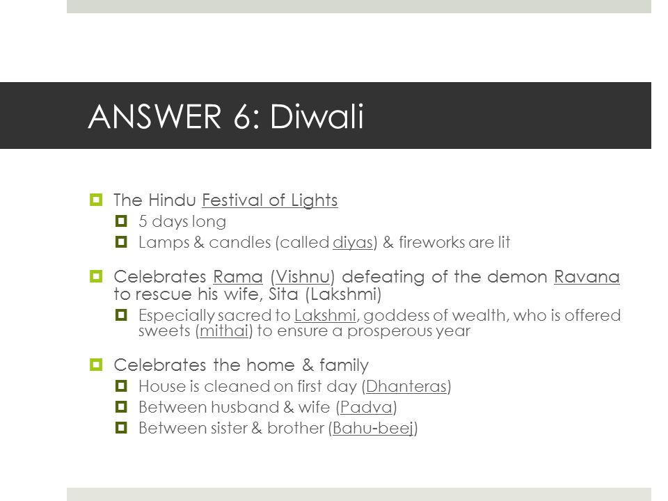 ANSWER 6: Diwali The Hindu Festival of Lights