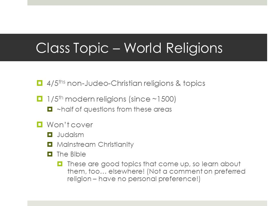 Class Topic – World Religions