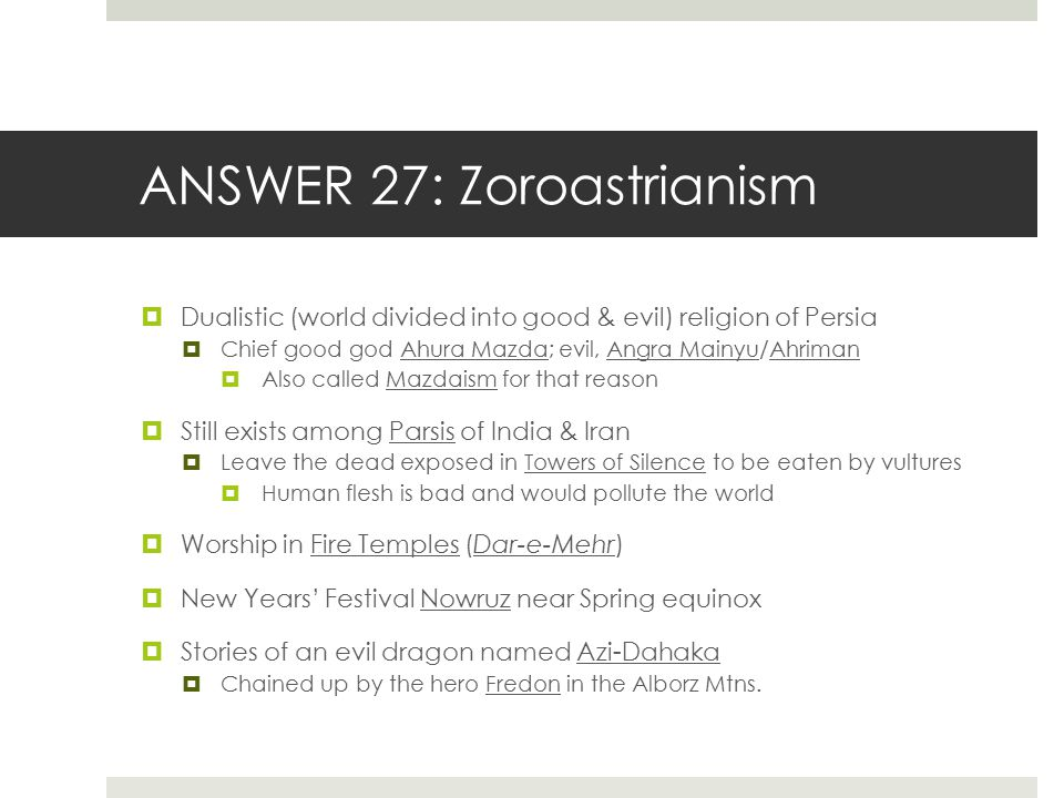 ANSWER 27: Zoroastrianism