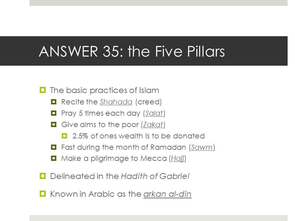ANSWER 35: the Five Pillars