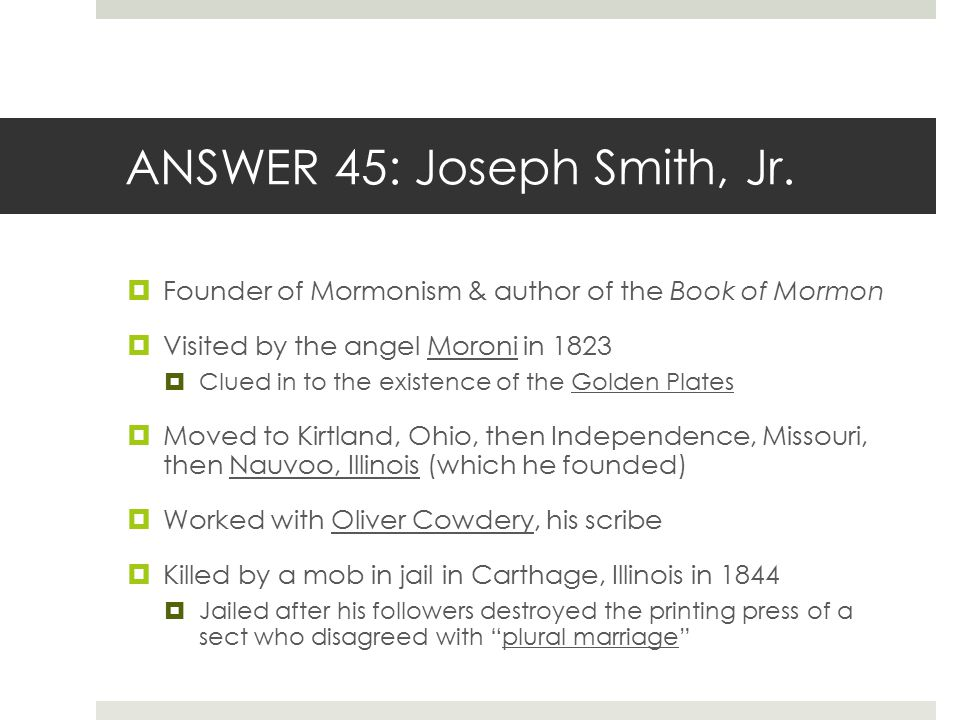 ANSWER 45: Joseph Smith, Jr.