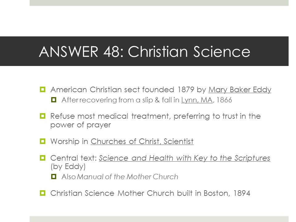 ANSWER 48: Christian Science