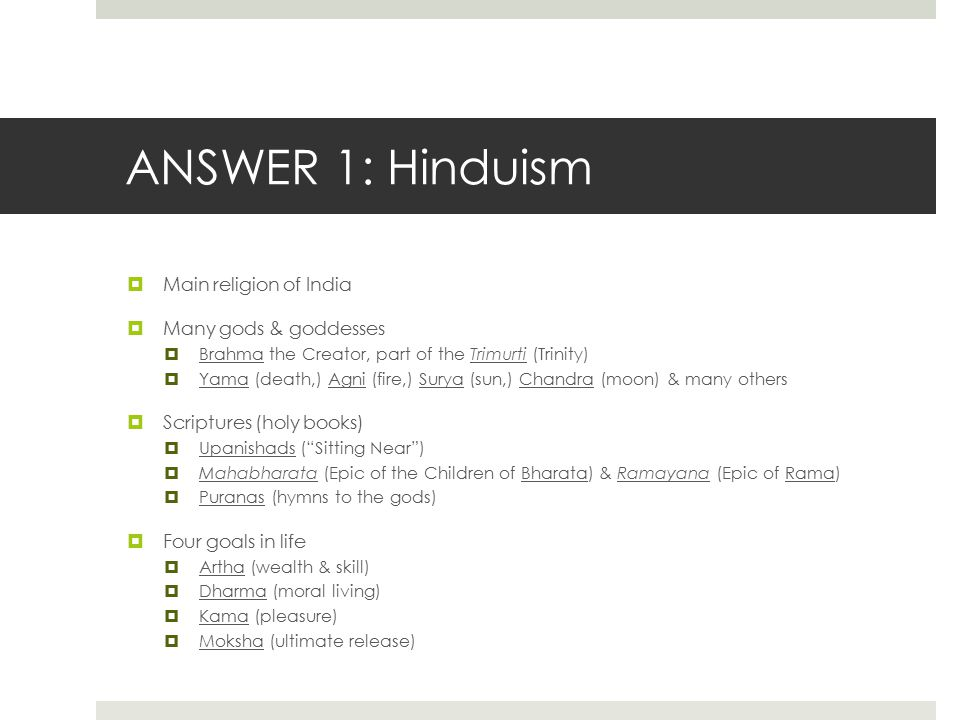 ANSWER 1: Hinduism Main religion of India Many gods & goddesses