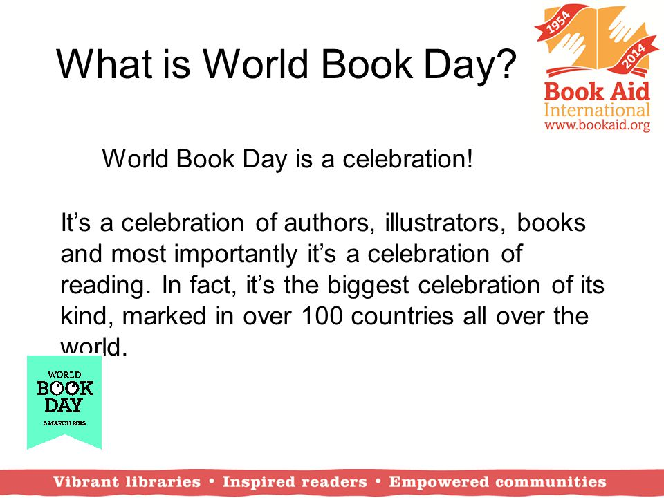 What is World Book Day World Book Day is a celebration!