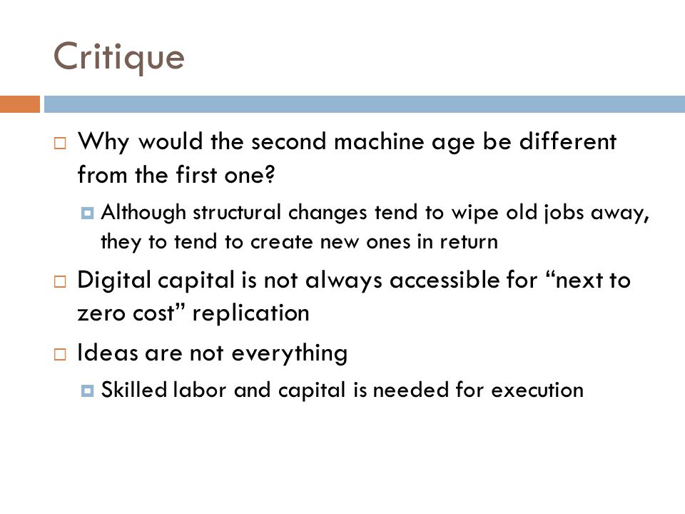 Critique Why would the second machine age be different from the first one