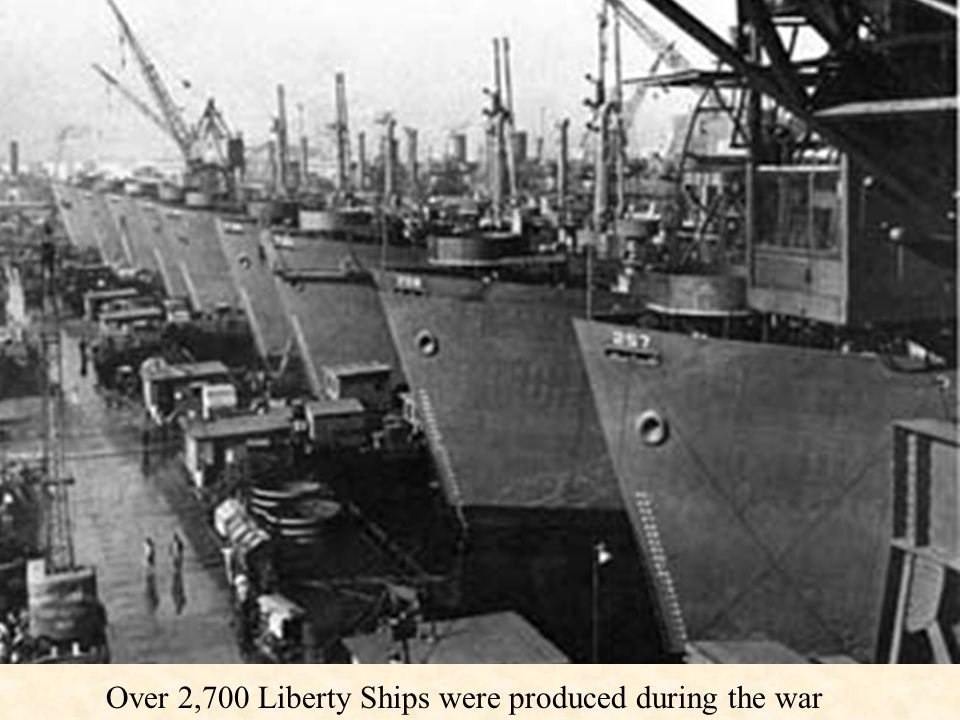 Over 2,700 Liberty Ships were produced during the war