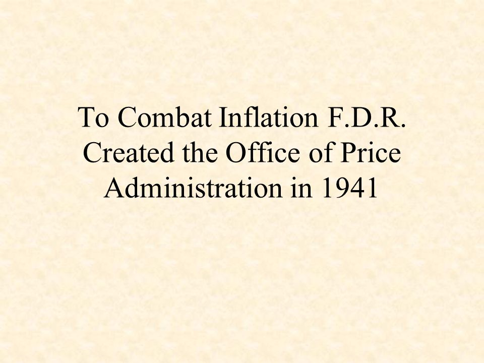 To Combat Inflation F. D. R