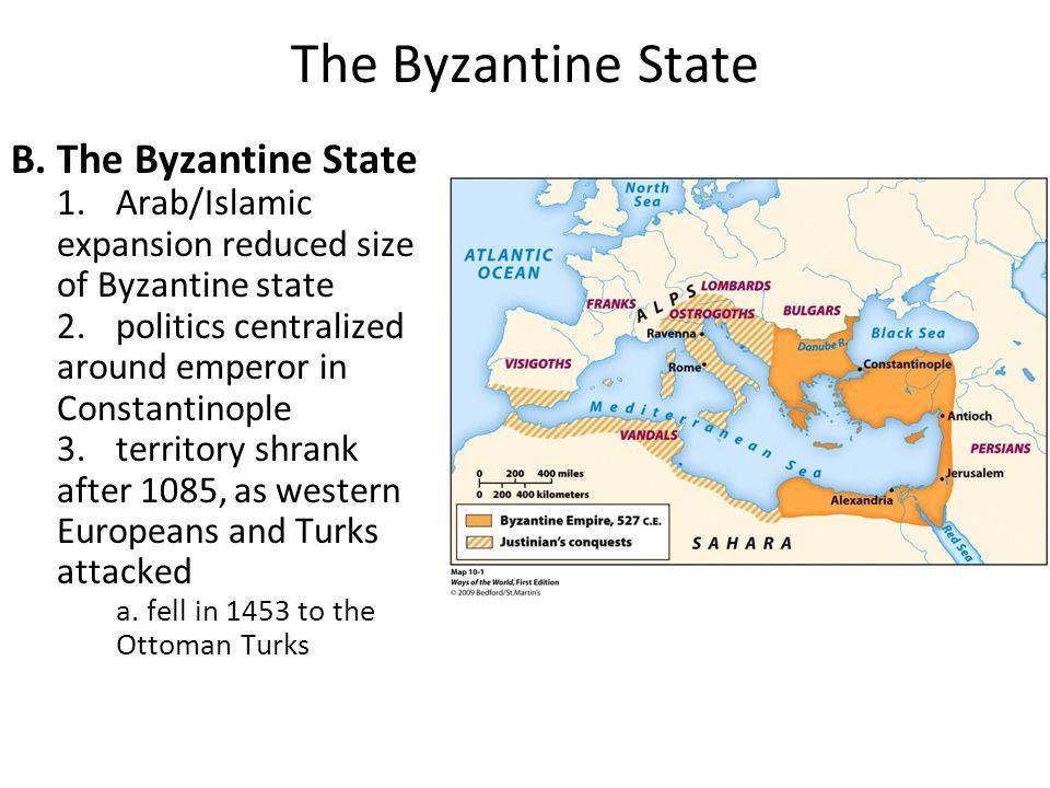 The Byzantine State B. The Byzantine State