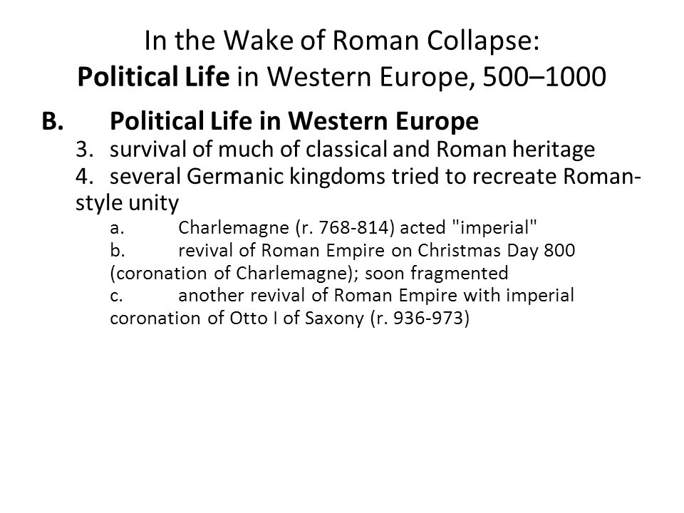 In the Wake of Roman Collapse: Political Life in Western Europe, 500–1000