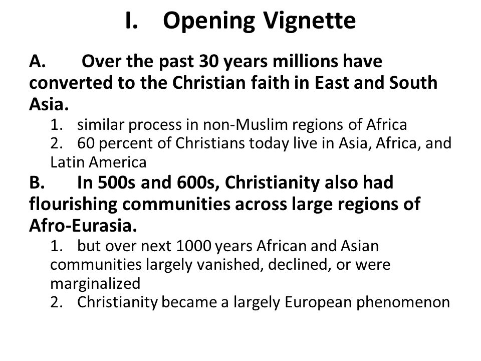 I. Opening Vignette A. Over the past 30 years millions have converted to the Christian faith in East and South Asia.