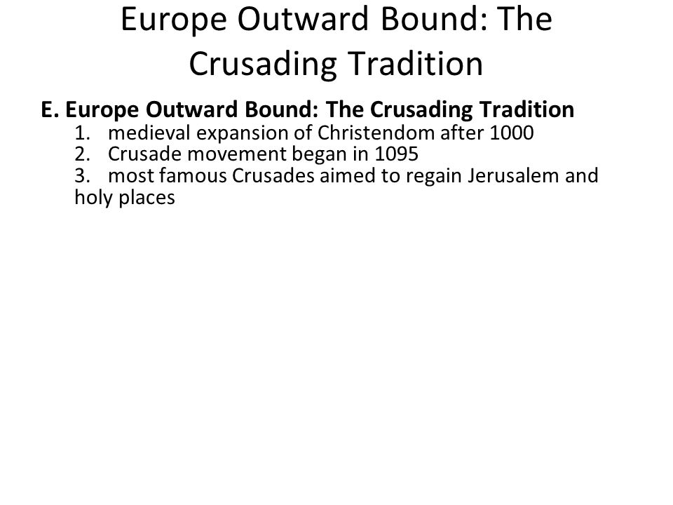 Europe Outward Bound: The Crusading Tradition