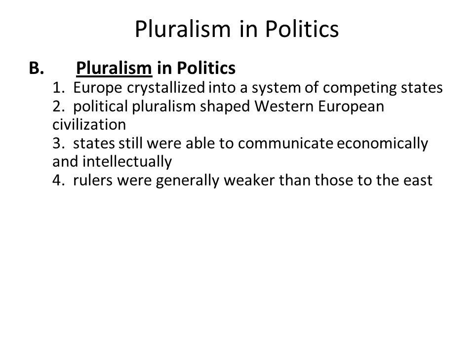 Pluralism in Politics B. Pluralism in Politics