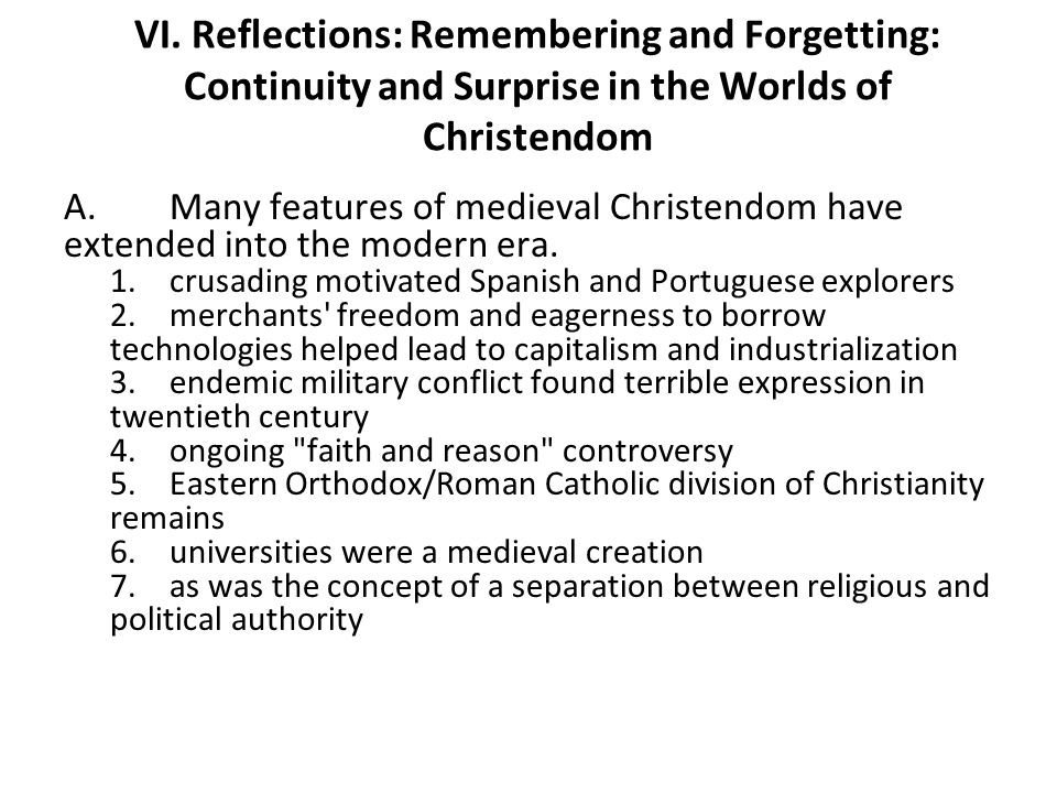 VI. Reflections: Remembering and Forgetting: Continuity and Surprise in the Worlds of Christendom