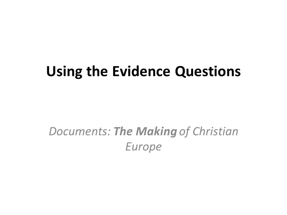 Using the Evidence Questions