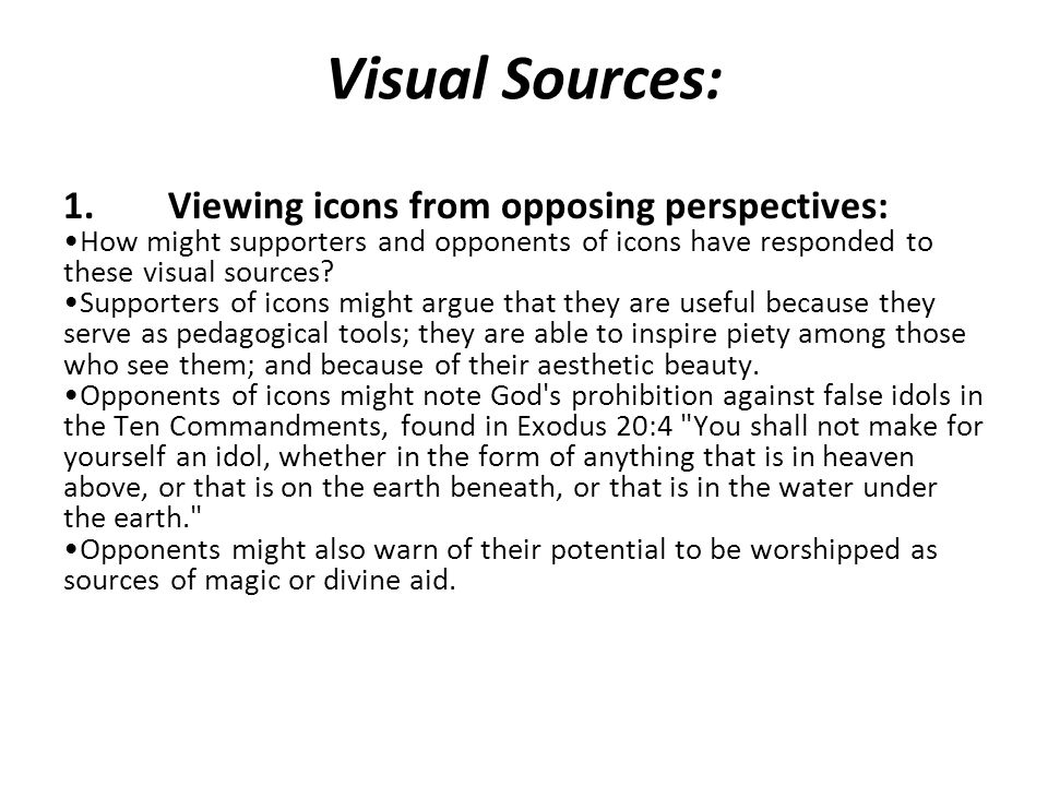 Visual Sources: 1. Viewing icons from opposing perspectives: