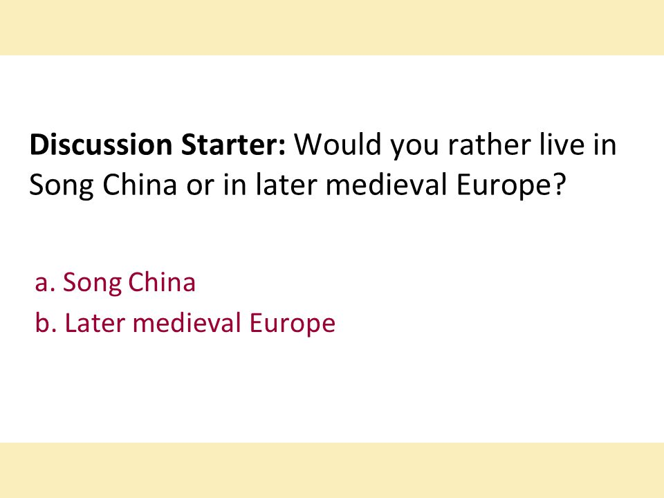 a. Song China b. Later medieval Europe