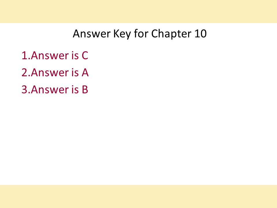 Answer is C Answer is A Answer is B