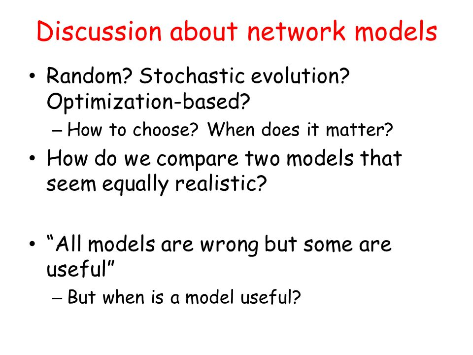 Discussion about network models