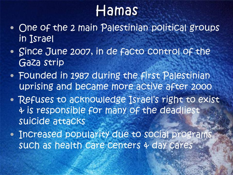 Hamas One of the 2 main Palestinian political groups in Israel