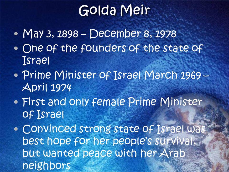 Golda Meir May 3, 1898 – December 8, 1978