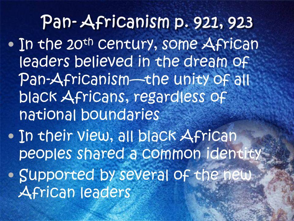 Pan- Africanism p. 921, 923