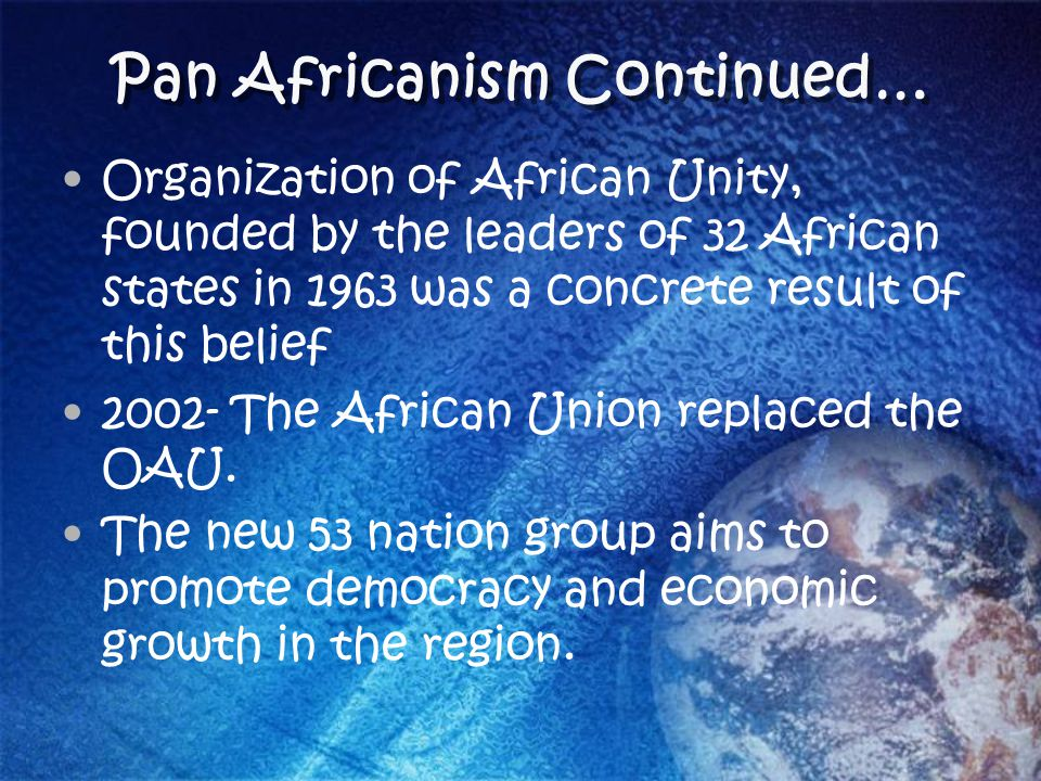 Pan Africanism Continued…