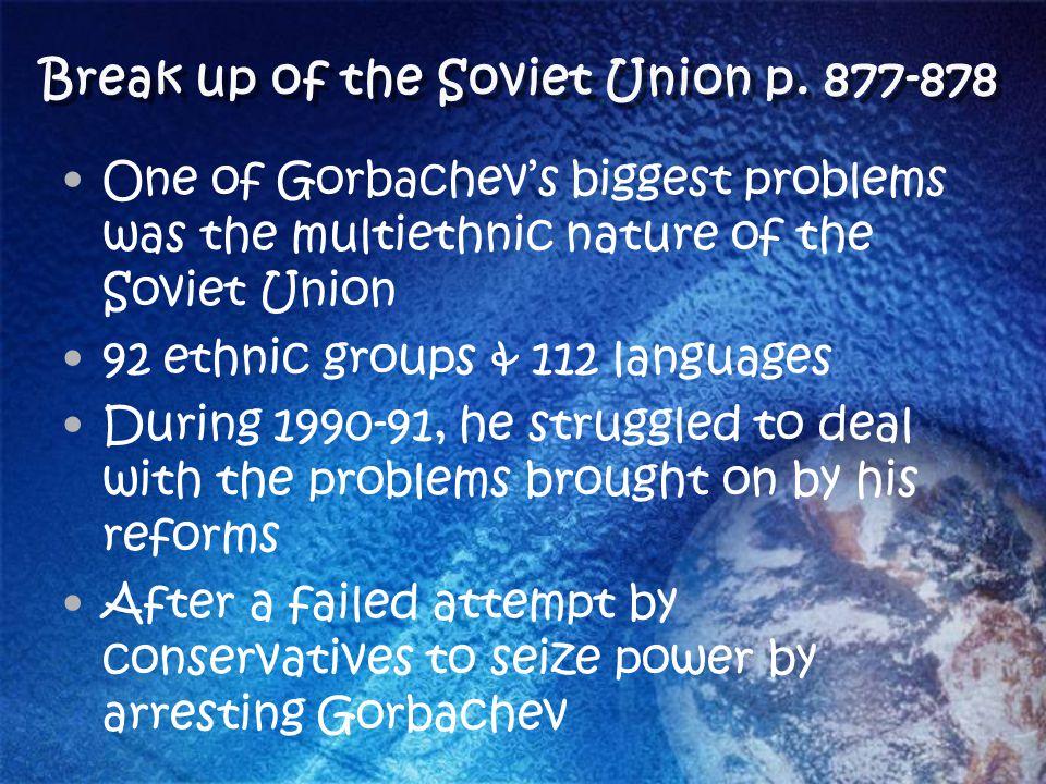 Break up of the Soviet Union p. 877-878