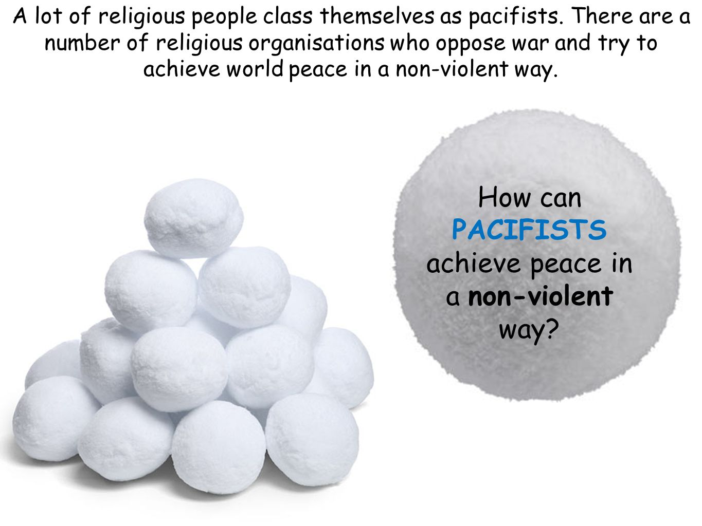 How can PACIFISTS achieve peace in a non-violent way