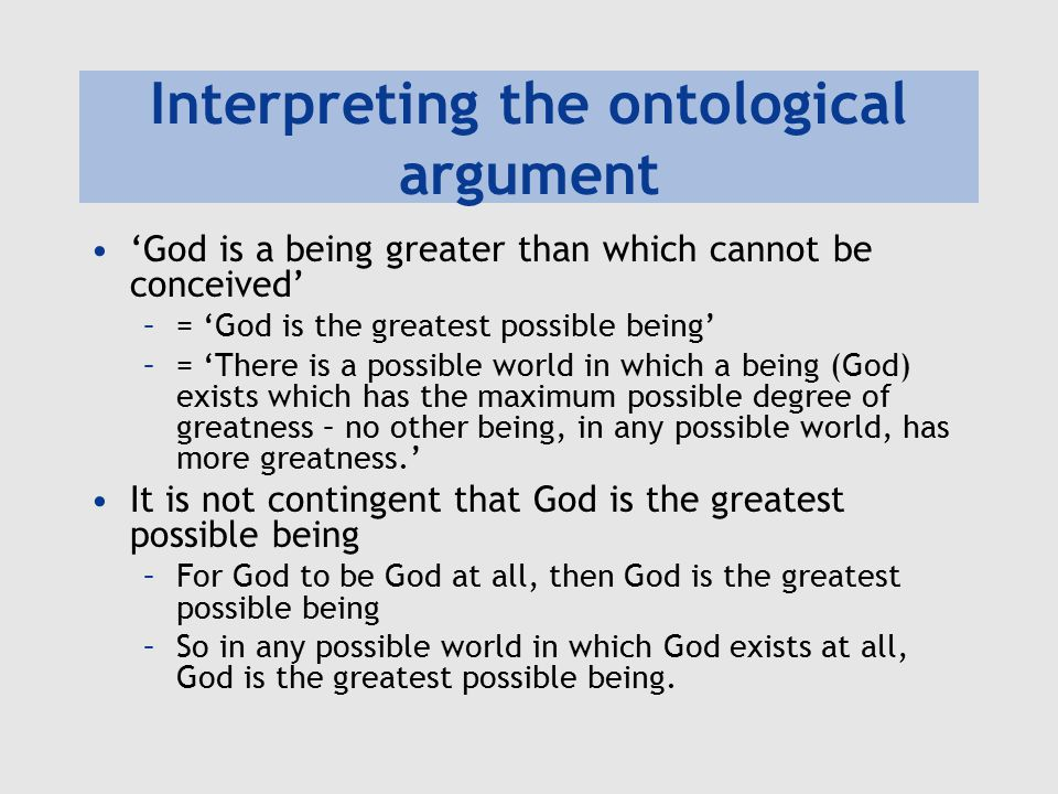 ontological argument Descartes' ontological (or a priori) argument is both one of the most fascinating and poorly understood aspects of his philosophyfascination with the argument stems from the effort to prove.