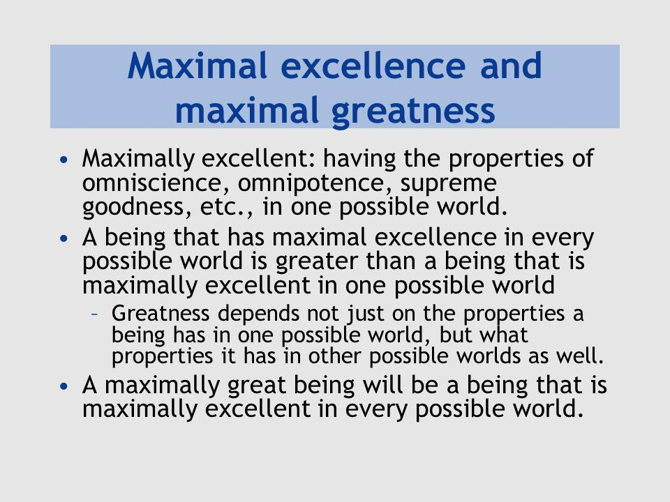 Maximal excellence and maximal greatness