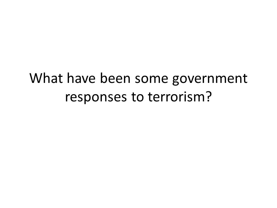 What have been some government responses to terrorism